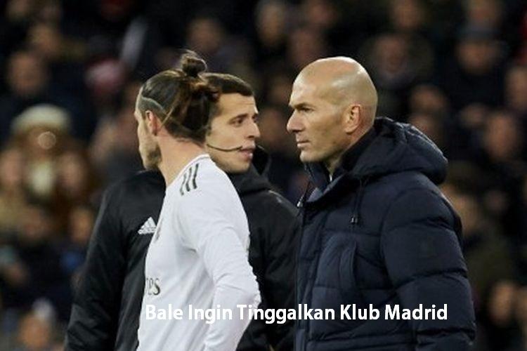 Bale Ingin Tinggalkan Klub Madrid