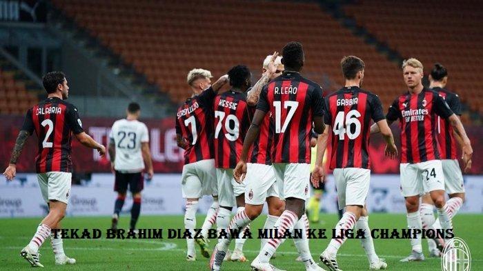 Tekad Brahim Diaz Bawa Milan Ke Liga Champions